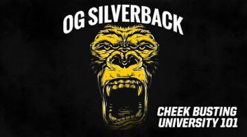 Cheek Busting University 101  | OG Silverback | Ep4