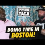Doing Time in Boston - How do they get down? - Prison Talk 24.2