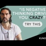 Is Negative Thinking Driving You CRAZY? Try this! | Russell Brand