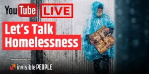 Let's Talk Homelessness | Streamed Live April 18th