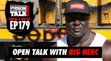 Real Talk with Big Herc - Prison Talk Live Stream E179