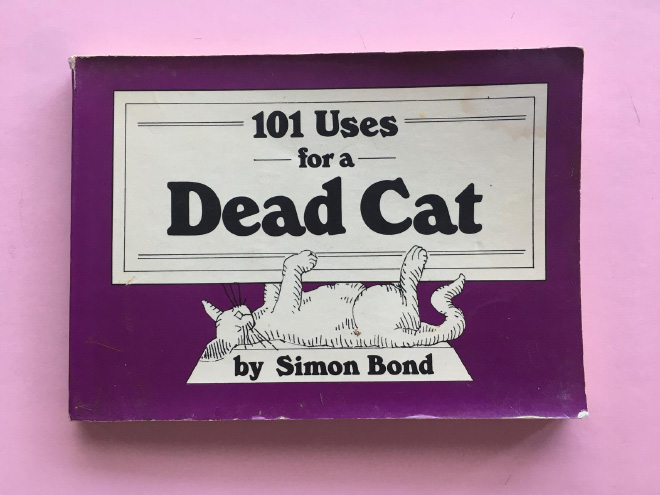 """101 Uses For a Dead Cat"" by Simon Bond"