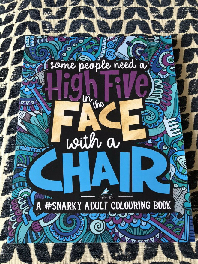 Some People Need A High-Five, In The Face, With A Chair contains pages of sassy phrases, if you couldn't already tell from the title. If you're not pulling out your credit card right now to buy this, then what the hell are you doing with your life?!