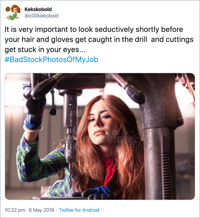 It is very important to look seductively shortly before your hair and gloves get caught in the drill and cuttings get stuck in your eyes...