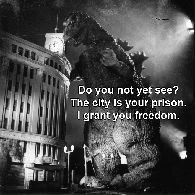Do you not yet see? The city is your prison. I grant you freedom.