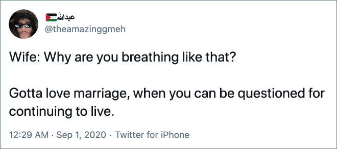 Wife: Why are you breathing like that?