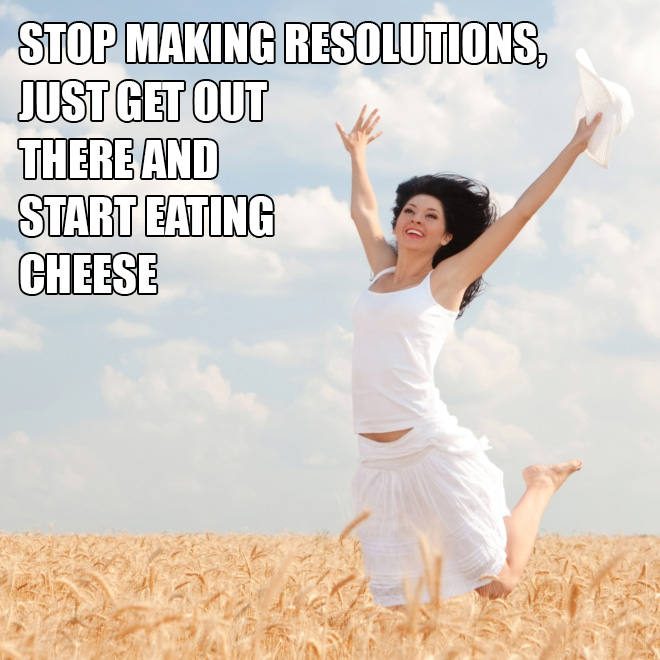 Realistic new year's resolution.