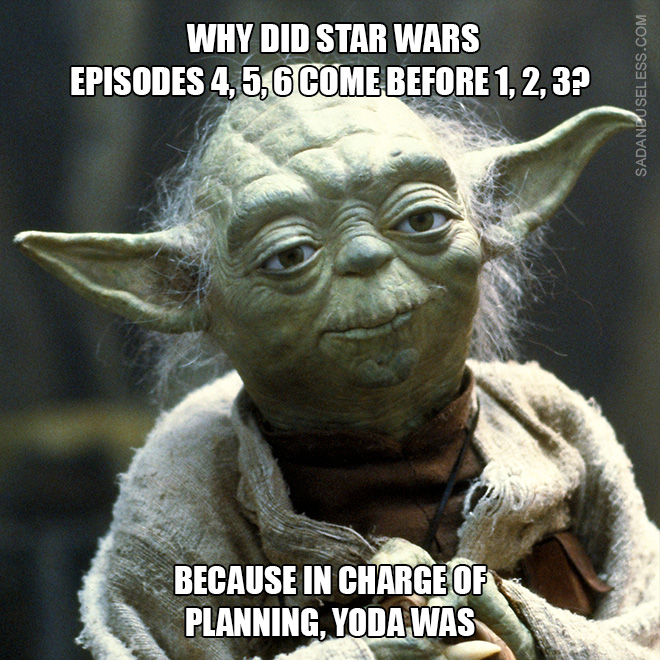 Because in charge of planning, Yoda was.