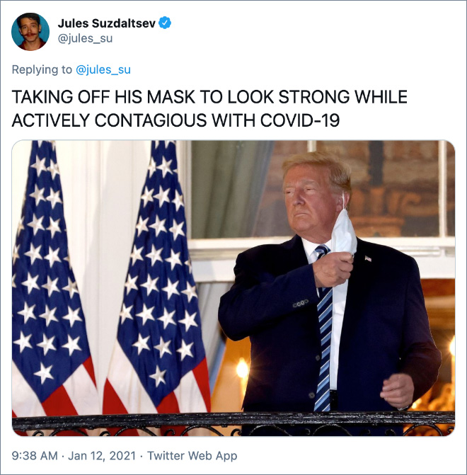 TAKING OFF HIS MASK TO LOOK STRONG WHILE ACTIVELY CONTAGIOUS WITH COVID-19
