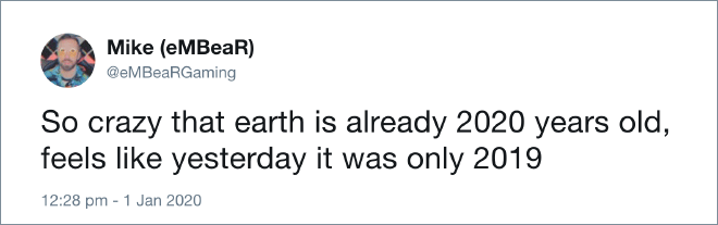 Some people thing our planet is 2020 years old...